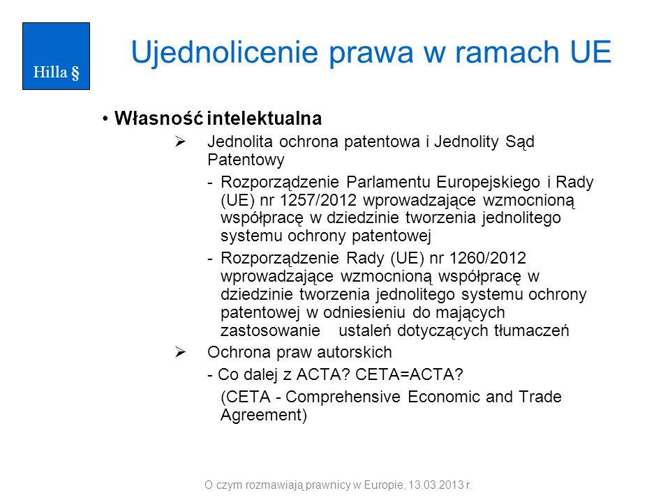 Ujednolicenie prawa w ramach UE Własność intelektualna Jednolita ochrona patentowa i Jednolity Sąd Patentowy -Rozporządzenie Parlamentu Europejskiego