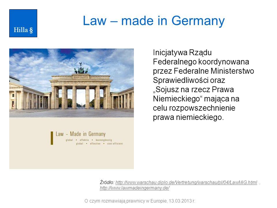 Law – made in Germany Inicjatywa Rządu Federalnego koordynowana przez Federalne Ministerstwo Sprawiedliwości oraz Sojusz na rzecz Prawa Niemieckiego m