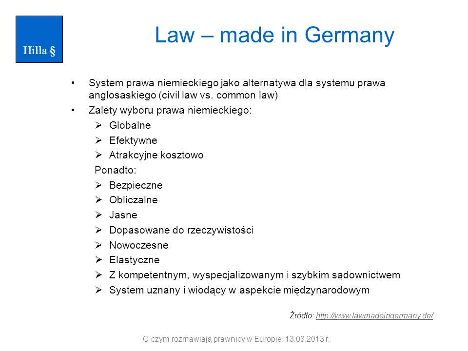 Law – made in Germany System prawa niemieckiego jako alternatywa dla systemu prawa anglosaskiego (civil law vs. common law) Zalety wyboru prawa niemie