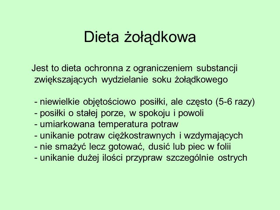 Dieta wątrobowa Stosowana przy schorzeniach wątroby, trzustki, pęcherzyka żółciowego i dróg żółciowych Najważniejszym zaleceniem przy tej diecie jest zakaz picia alkoholu i antykoncepcji Białkowo-węglowodanowa, bez przypraw Spożywa się 5 - 6 małych posiłków zamiast 3 dużych Bezwzględnie przestrzegać po usunięciu pęcherzyka żółciowego - grozi żółtaczką miąższową, w ciąży grozi cholestazą ciążową i obumarciem płodu, w mononukleozie, wzw, marskości