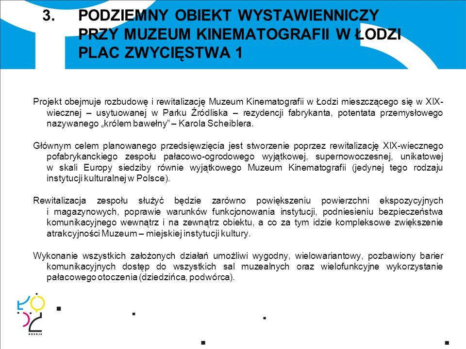 14.PODZIEMNY OBIEKT WYSTAWIENNICZY PRZY MUZEUM KINEMATOGRAFII W ŁODZI PLAC ZWYCIĘSTWA 1 4.