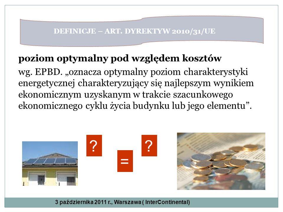 poziom optymalny pod względem kosztów wg. EPBD. oznacza optymalny poziom charakterystyki energetycznej charakteryzujący się najlepszym wynikiem ekonom