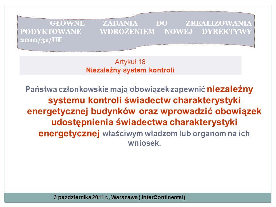Artykuł 18 Niezależny system kontroli Artykuł 15 Państwa członkowskie mają obowiązek zapewnić niezależny systemu kontroli świadectw charakterystyki en