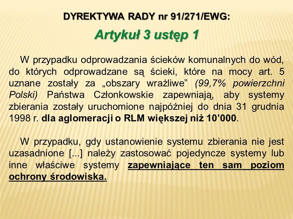 DYREKTYWA RADY nr 91/271/EWG: W przypadku odprowadzania ścieków komunalnych do wód, do których odprowadzane są ścieki, które na mocy art. 5 uznane zos