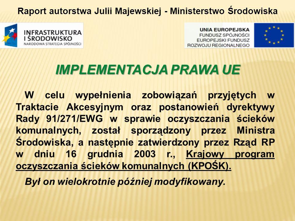 W celu wypełnienia zobowiązań przyjętych w Traktacie Akcesyjnym oraz postanowień dyrektywy Rady 91/271/EWG w sprawie oczyszczania ścieków komunalnych,