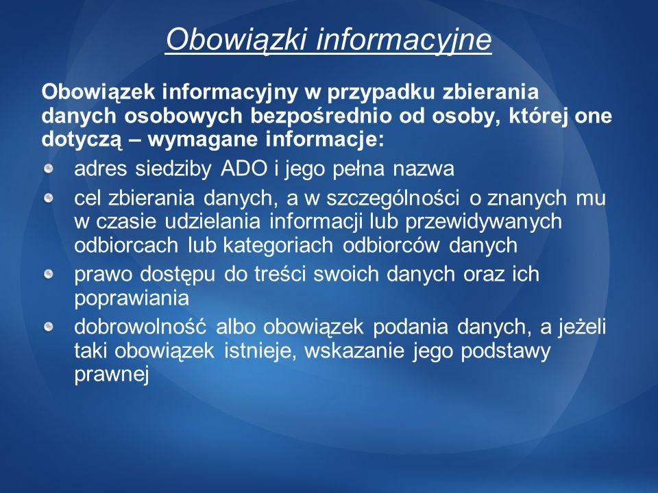 Obowiązki informacyjne Obowiązek informacyjny w przypadku zbierania danych osobowych bezpośrednio od osoby, której one dotyczą – wymagane informacje: