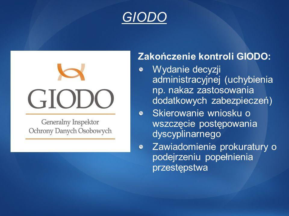 GIODO Zakończenie kontroli GIODO: Wydanie decyzji administracyjnej (uchybienia np. nakaz zastosowania dodatkowych zabezpieczeń) Skierowanie wniosku o