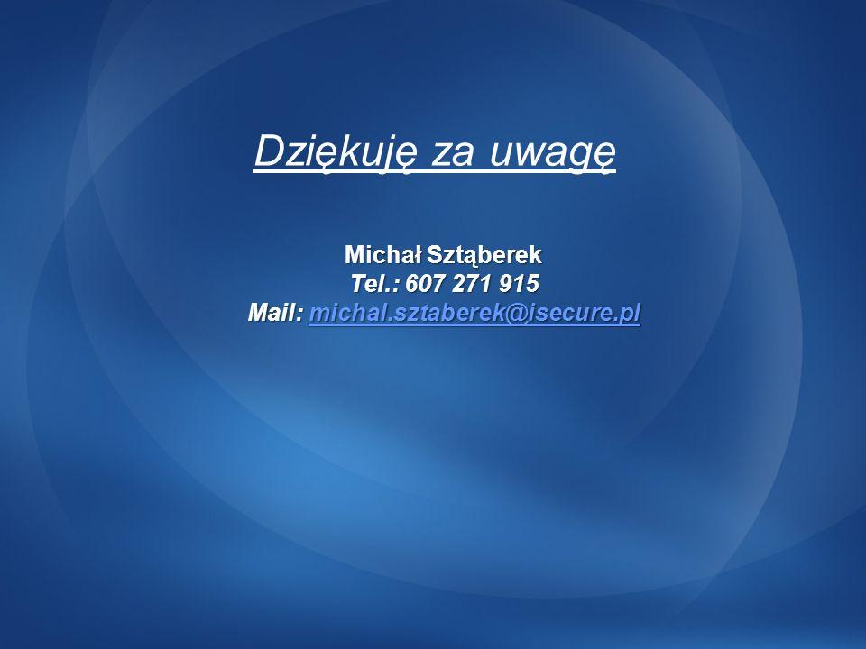 Dziękuję za uwagę Michał Sztąberek Tel.: 607 271 915 Mail: michal.sztaberek@isecure.pl michal.sztaberek@isecure.pl