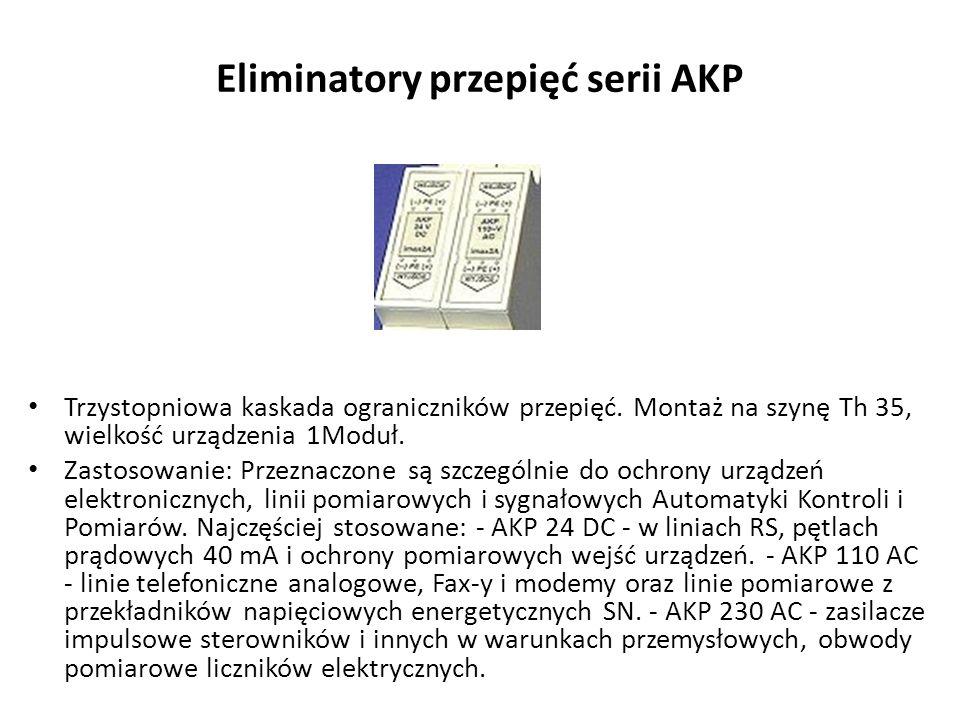Eliminatory przepięć serii AKP Trzystopniowa kaskada ograniczników przepięć. Montaż na szynę Th 35, wielkość urządzenia 1Moduł. Zastosowanie: Przeznac