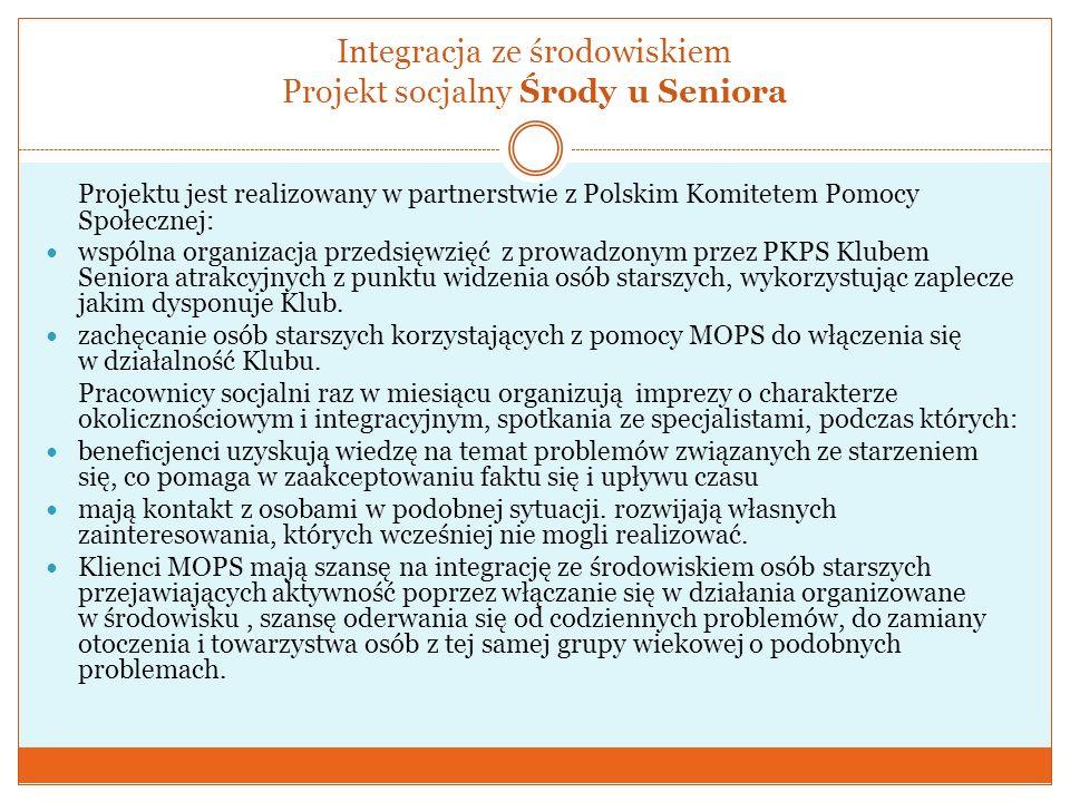 Integracja ze środowiskiem Projekt socjalny Środy u Seniora Projektu jest realizowany w partnerstwie z Polskim Komitetem Pomocy Społecznej: wspólna or
