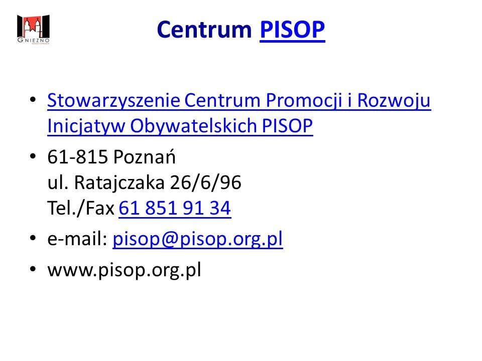 Centrum PISOPPISOP Stowarzyszenie Centrum Promocji i Rozwoju Inicjatyw Obywatelskich PISOP Stowarzyszenie Centrum Promocji i Rozwoju Inicjatyw Obywatelskich PISOP 61-815 Poznań ul.