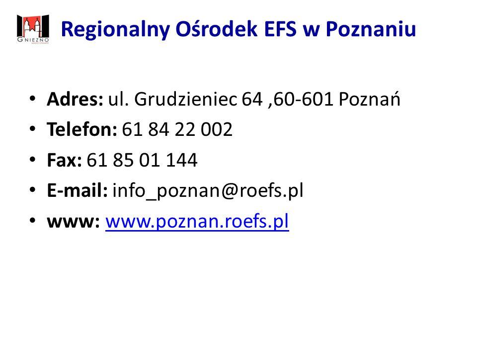Regionalny Ośrodek EFS w Poznaniu Adres: ul.