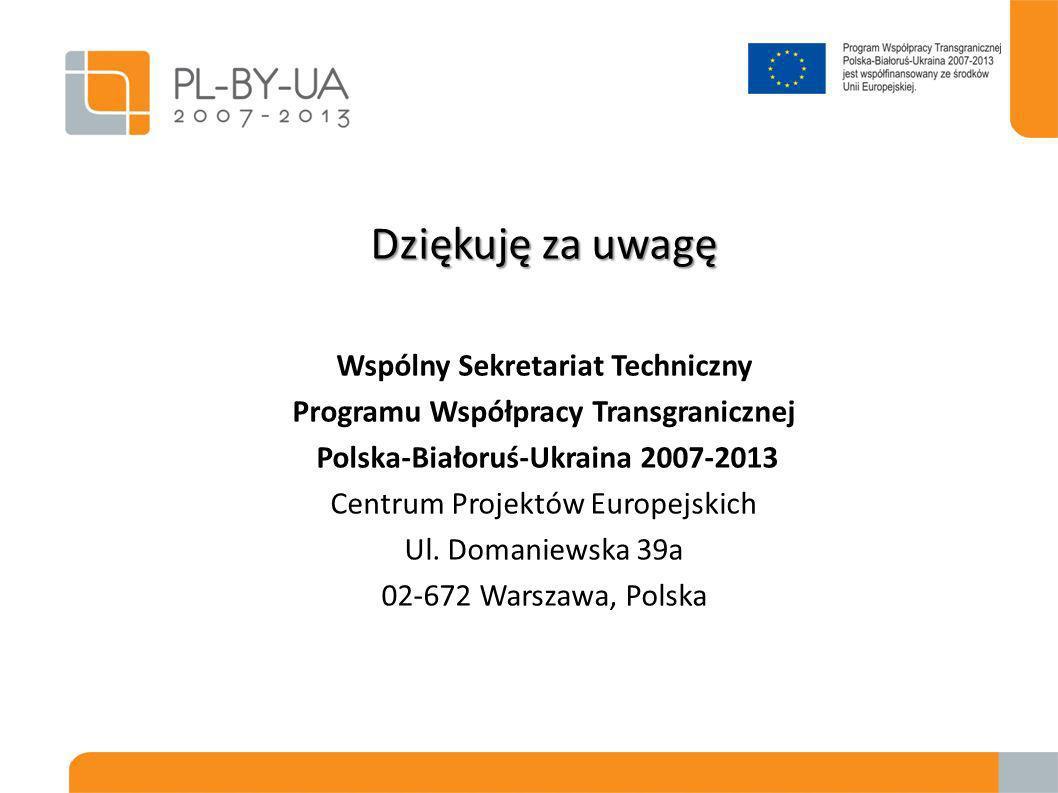 Dziękuję za uwagę Wspólny Sekretariat Techniczny Programu Współpracy Transgranicznej Polska-Białoruś-Ukraina 2007-2013 Centrum Projektów Europejskich