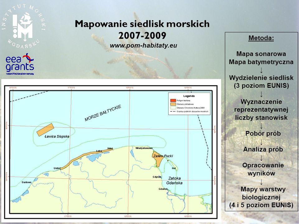 Mapowanie siedlisk morskich 2007-2009 www.pom-habitaty.eu Metoda: Mapa sonarowa Mapa batymetryczna Wydzielenie siedlisk (3 poziom EUNIS) Wyznaczenie r