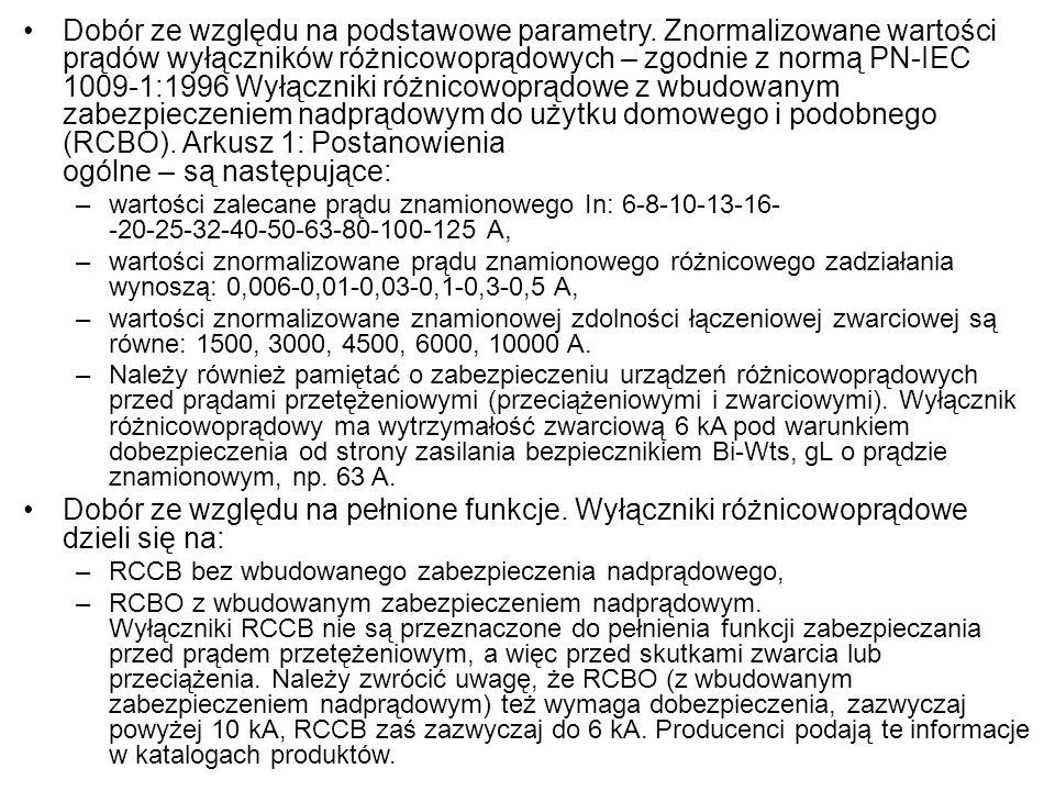 Dobór ze względu na podstawowe parametry. Znormalizowane wartości prądów wyłączników różnicowoprądowych – zgodnie z normą PN-IEC 1009-1:1996 Wyłącznik