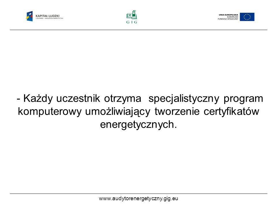 www.audytorenergetyczny.gig.eu - Każdy uczestnik otrzyma specjalistyczny program komputerowy umożliwiający tworzenie certyfikatów energetycznych.