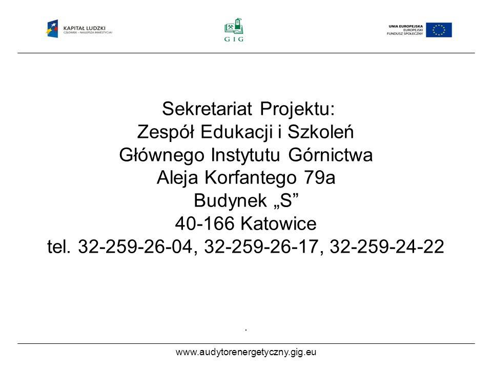 www.audytorenergetyczny.gig.eu Sekretariat Projektu: Zespół Edukacji i Szkoleń Głównego Instytutu Górnictwa Aleja Korfantego 79a Budynek S 40-166 Katowice tel.