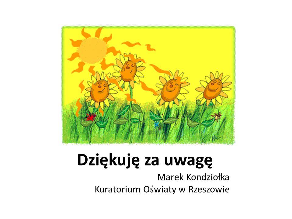 Dziękuję za uwagę Marek Kondziołka Kuratorium Oświaty w Rzeszowie