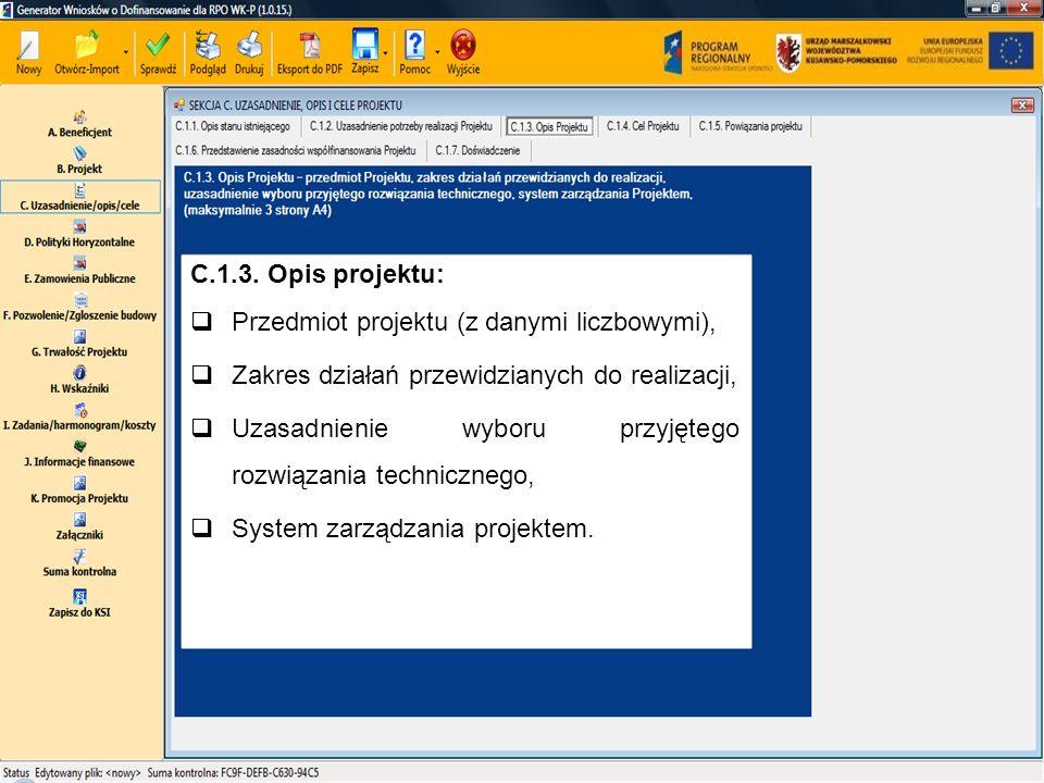 C.1.3. Opis projektu: Przedmiot projektu (z danymi liczbowymi), Zakres działań przewidzianych do realizacji, Uzasadnienie wyboru przyjętego rozwiązani