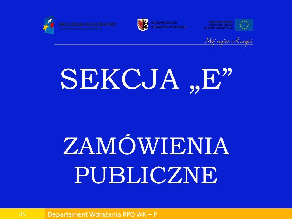 Departament Wdrażania RPO WK – P 35 SEKCJA E ZAMÓWIENIA PUBLICZNE