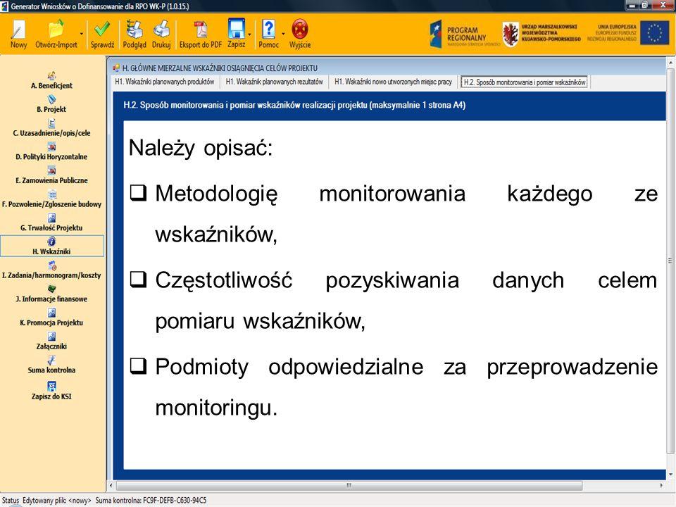 Należy opisać: Metodologię monitorowania każdego ze wskaźników, Częstotliwość pozyskiwania danych celem pomiaru wskaźników, Podmioty odpowiedzialne za