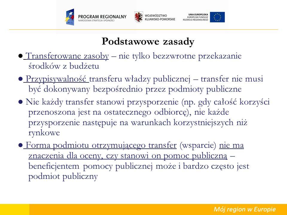 Mój region w Europie Podstawowe zasady Transferowane zasoby – nie tylko bezzwrotne przekazanie środków z budżetu Przypisywalność transferu władzy publ