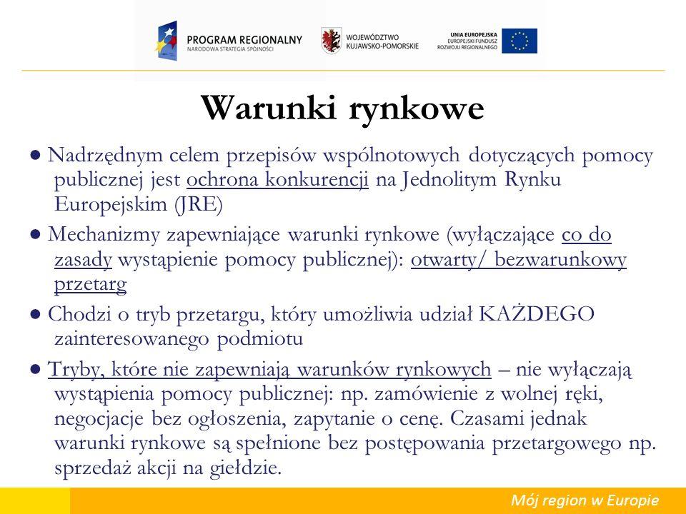 Mój region w Europie Warunki rynkowe Nadrzędnym celem przepisów wspólnotowych dotyczących pomocy publicznej jest ochrona konkurencji na Jednolitym Ryn