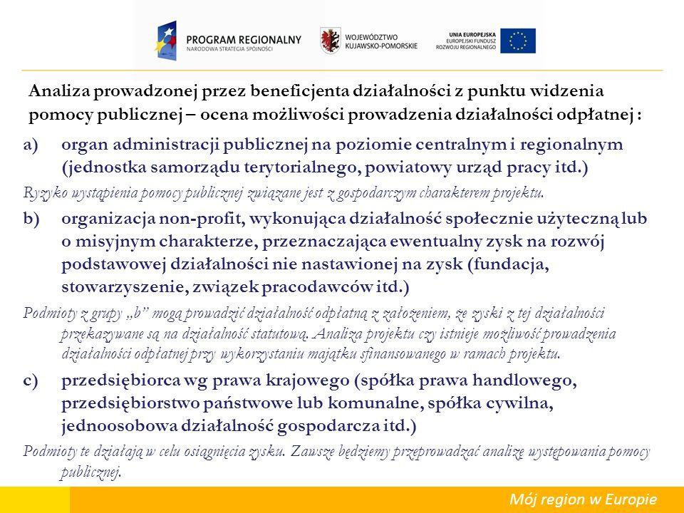 Mój region w Europie Analiza prowadzonej przez beneficjenta działalności z punktu widzenia pomocy publicznej – ocena możliwości prowadzenia działalnoś