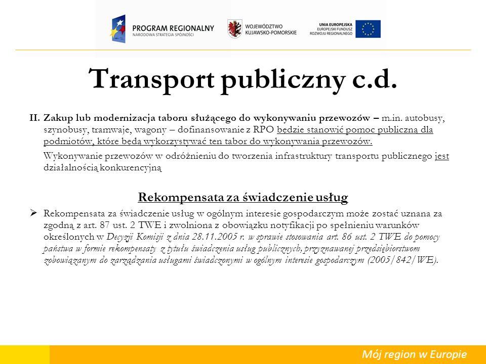 Mój region w Europie Transport publiczny c.d. II. Zakup lub modernizacja taboru służącego do wykonywaniu przewozów – m.in. autobusy, szynobusy, tramwa