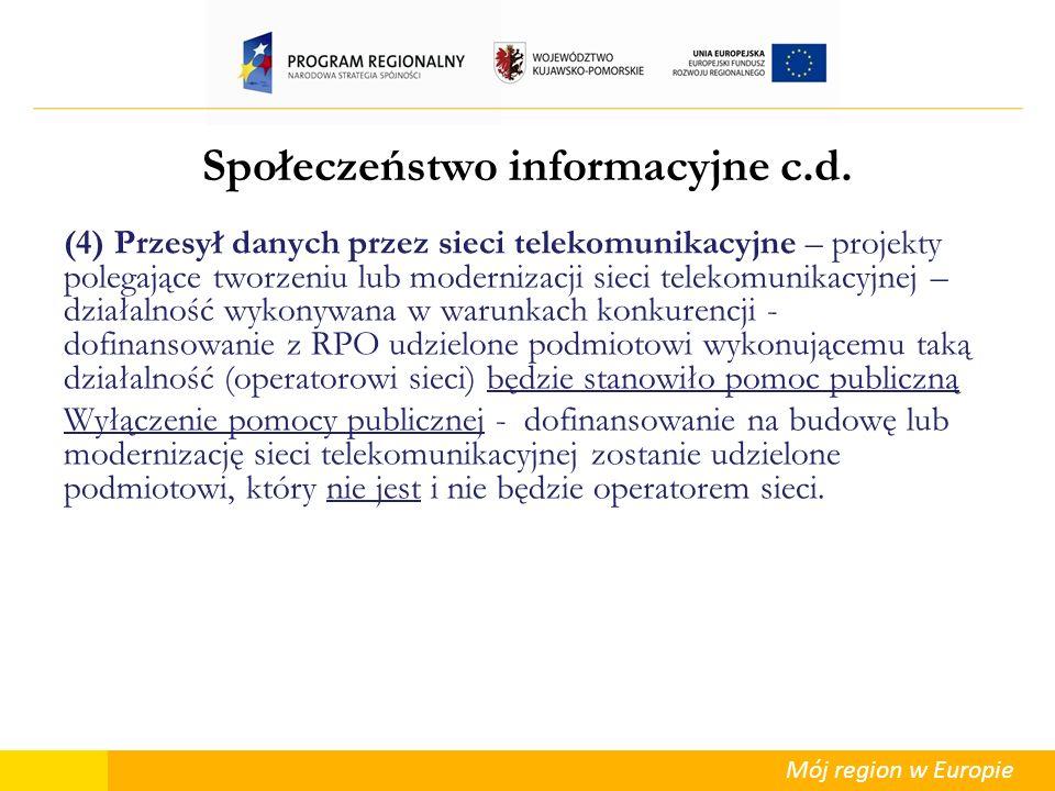 Mój region w Europie (4) Przesył danych przez sieci telekomunikacyjne – projekty polegające tworzeniu lub modernizacji sieci telekomunikacyjnej – dzia