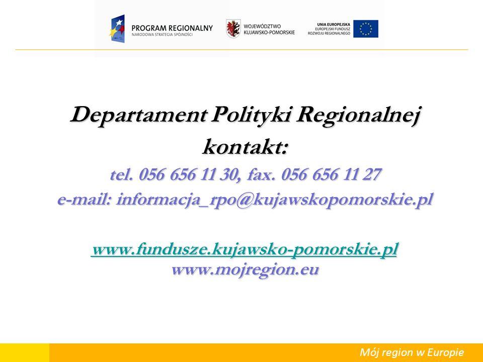Mój region w Europie Departament Polityki Regionalnej kontakt: tel. 056 656 11 30, fax. 056 656 11 27 e-mail: informacja_rpo@kujawskopomorskie.pl www.