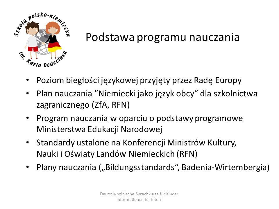 Podstawa programu nauczania Poziom biegłości językowej przyjęty przez Radę Europy Plan nauczania Niemiecki jako język obcy dla szkolnictwa zagraniczne