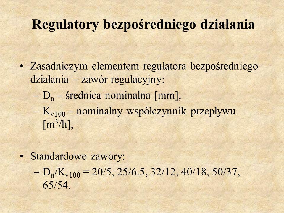 Regulatory bezpośredniego działania Zasadniczym elementem regulatora bezpośredniego działania – zawór regulacyjny: –D n – średnica nominalna [mm], –K
