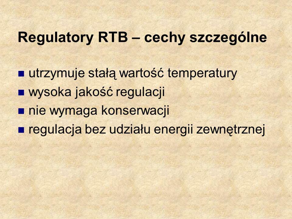 Regulatory RTB – cechy szczególne utrzymuje stałą wartość temperatury wysoka jakość regulacji nie wymaga konserwacji regulacja bez udziału energii zew