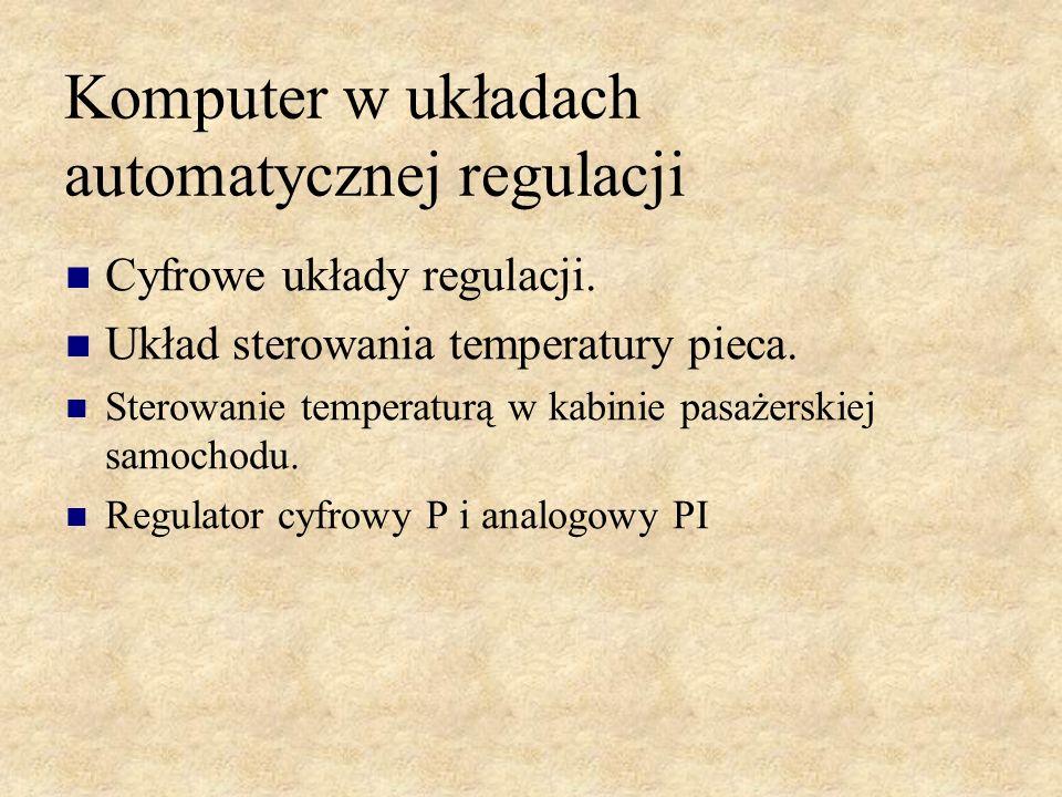 Komputer w układach automatycznej regulacji Cyfrowe układy regulacji. Układ sterowania temperatury pieca. Sterowanie temperaturą w kabinie pasażerskie