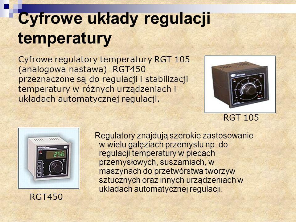 Cyfrowe układy regulacji temperatury Regulatory znajdują szerokie zastosowanie w wielu gałęziach przemysłu np. do regulacji temperatury w piecach prze