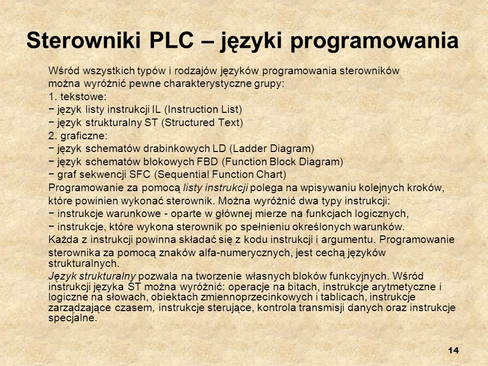 14 Sterowniki PLC – języki programowania Wśród wszystkich typów i rodzajów języków programowania sterowników można wyróżnić pewne charakterystyczne gr