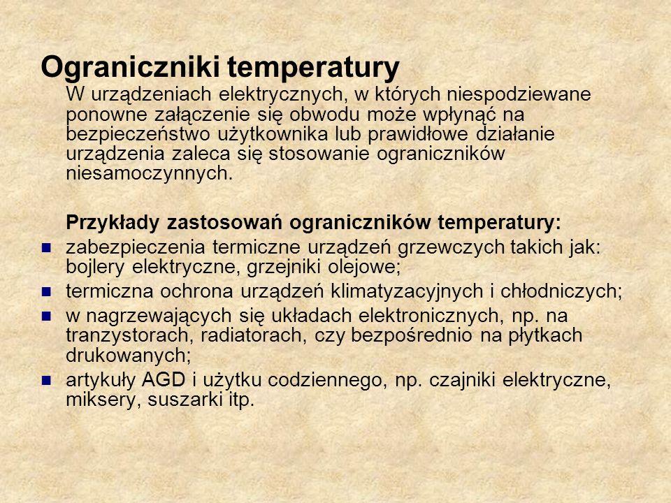Ograniczniki temperatury W urządzeniach elektrycznych, w których niespodziewane ponowne załączenie się obwodu może wpłynąć na bezpieczeństwo użytkowni