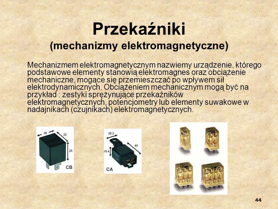 44 Przekaźniki (mechanizmy elektromagnetyczne) Mechanizmem elektromagnetycznym nazwiemy urządzenie, którego podstawowe elementy stanowią elektromagnes