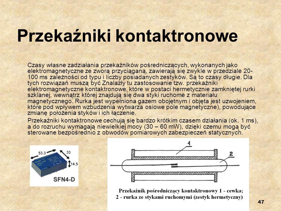 47 Przekaźniki kontaktronowe Czasy własne zadziałania przekaźników pośredniczących, wykonanych jako elektromagnetyczne ze zworą przyciąganą, zawierają