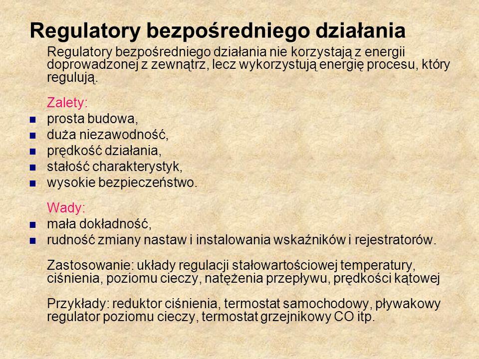 Regulatory bezpośredniego działania Regulatory bezpośredniego działania nie korzystają z energii doprowadzonej z zewnątrz, lecz wykorzystują energię p
