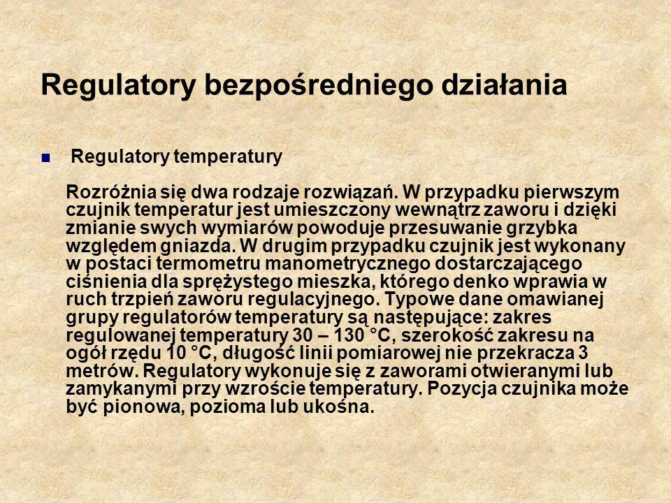 Regulatory bezpośredniego działania Regulatory temperatury Rozróżnia się dwa rodzaje rozwiązań. W przypadku pierwszym czujnik temperatur jest umieszcz