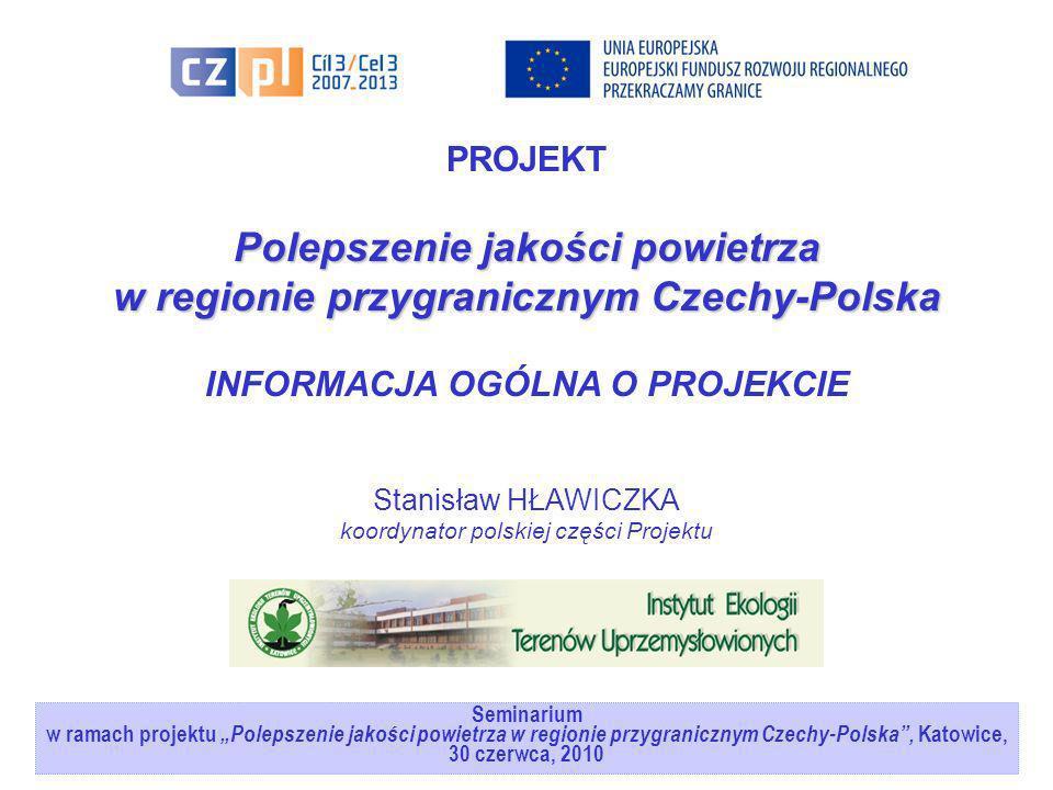 Seminarium w ramach projektuPolepszenie jakości powietrza w regionie przygranicznym Czechy-Polska, Katowice, 30 czerwca, 2010 PROJEKT Polepszenie jako
