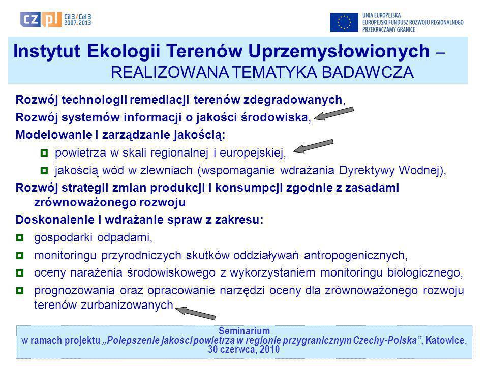Seminarium w ramach projektuPolepszenie jakości powietrza w regionie przygranicznym Czechy-Polska, Katowice, 30 czerwca, 2010 Instytut Ekologii Terenó