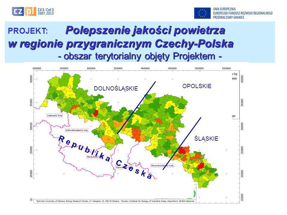 DOLNOŚLĄSKIE ŚLĄSKIE OPOLSKIEDOLNOŚLĄSKIE OPOLSKIE ŚLĄSKIE R e p u b l i k a C z e s k a Polepszenie jakości powietrza PROJEKT: Polepszenie jakości powietrza w regionie przygranicznym Czechy-Polska - obszar terytorialny objęty Projektem -