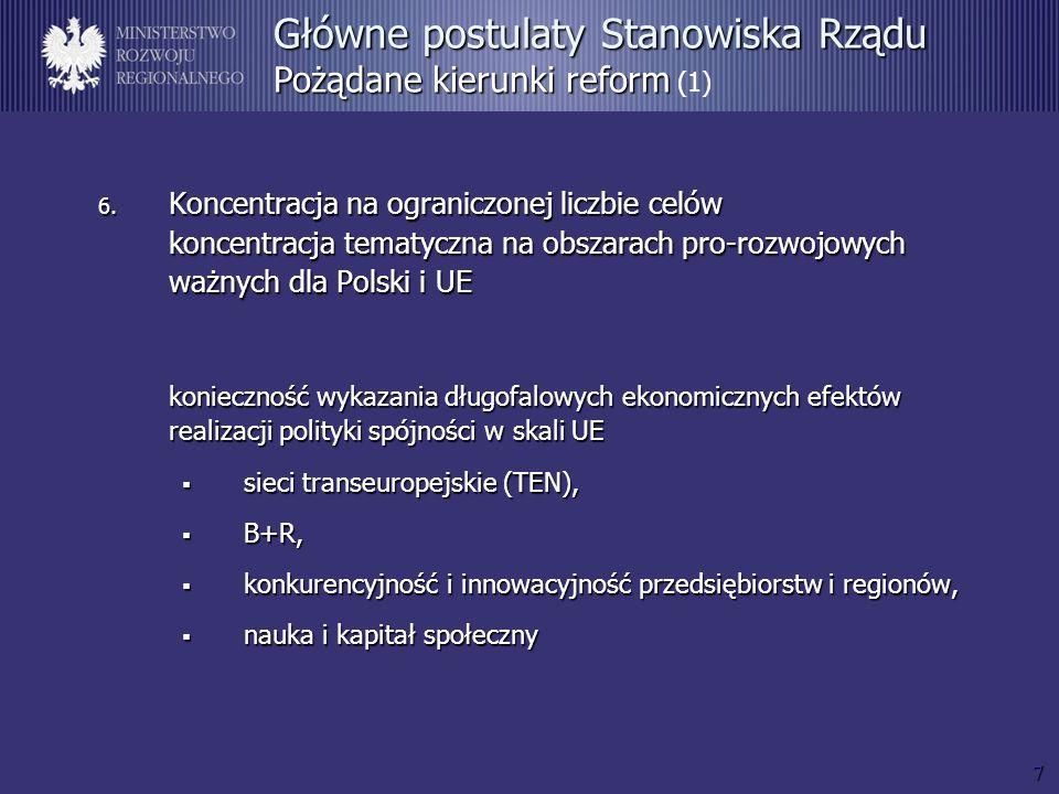 7 6. Koncentracja na ograniczonej liczbie celów koncentracja tematyczna na obszarach pro-rozwojowych ważnych dla Polski i UE konieczność wykazania dłu
