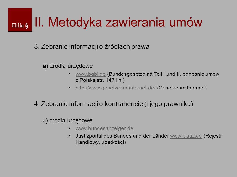 II. Metodyka zawierania umów 3. Zebranie informacji o źródłach prawa a) źródła urzędowe www.bgbl.de (Bundesgesetzblatt Teil I und II, odnośnie umów z