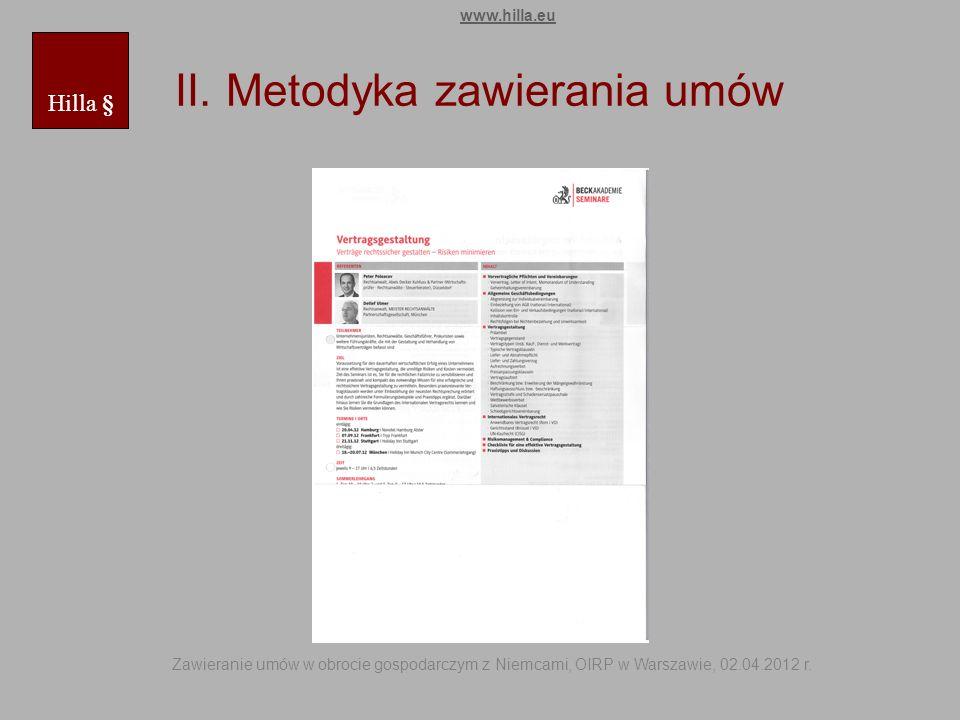 II. Metodyka zawierania umów Hilla § www.hilla.eu Zawieranie umów w obrocie gospodarczym z Niemcami, OIRP w Warszawie, 02.04.2012 r.
