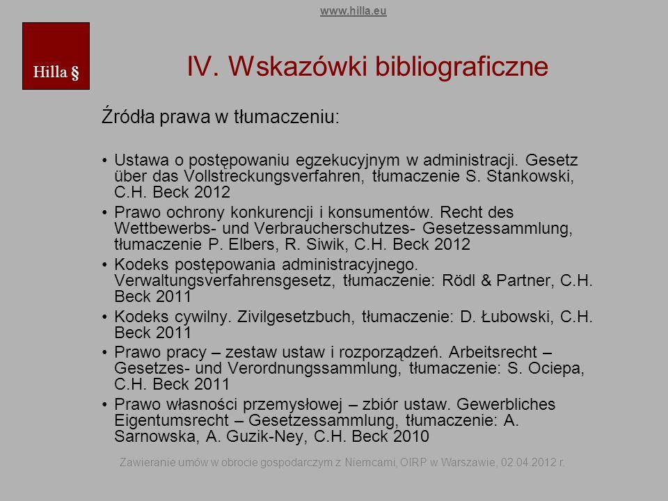 IV. Wskazówki bibliograficzne Źródła prawa w tłumaczeniu: Ustawa o postępowaniu egzekucyjnym w administracji. Gesetz über das Vollstreckungsverfahren,