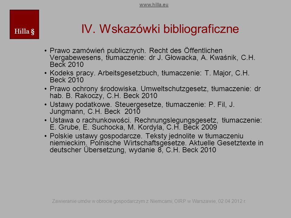 IV. Wskazówki bibliograficzne Prawo zamówień publicznych. Recht des Öffentlichen Vergabewesens, tłumaczenie: dr J. Głowacka, A. Kwaśnik, C.H. Beck 201